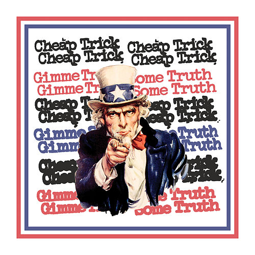 Gimme Some Truth by Cheap Trick