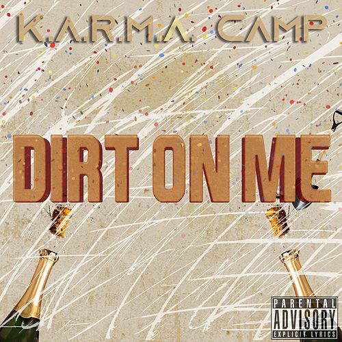 Dirt on Me by Karma Camp