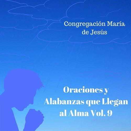 Oraciones y Alabanzas Que Llegan al Alma, Vol. 9 de Congregación María De Jesús