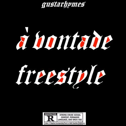 À Vontade Freestyle von Gusta Rhymes