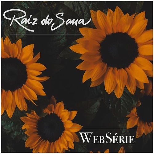 Websérie von Raiz Do Sana