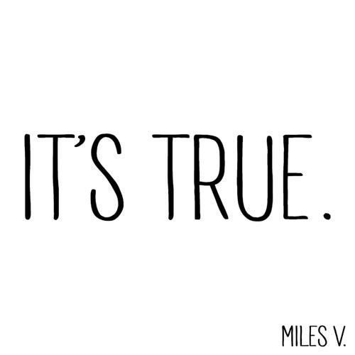 It's True de Miles V.