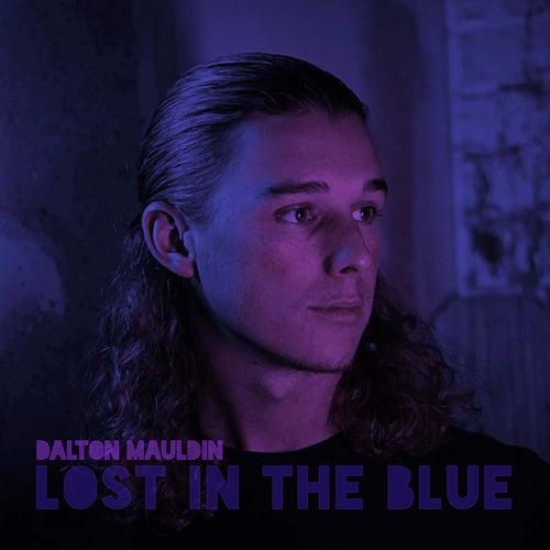 Lost in the Blue by Dalton Mauldin