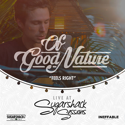 Feels Right (Live at Sugarshack Sessions) by Of Good Nature