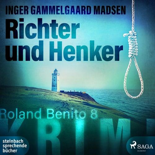 Richter und Henker - Rolando Benito 8 (Ungekürzt) von Inger Gammelgaard Madsen