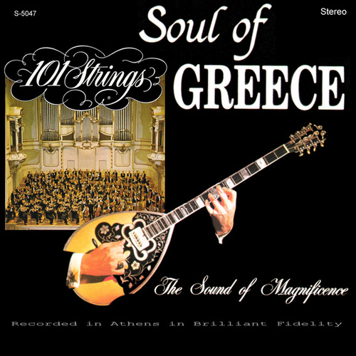 The Soul of Greece (Remastered from the Original Alshire Tapes) by 101 Strings Orchestra