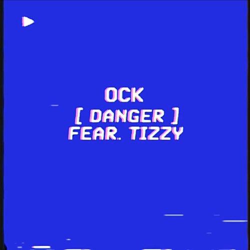 Danger by Ock