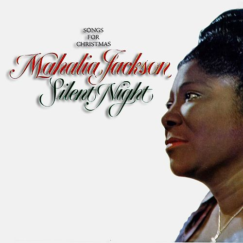 Silent Night - Songs For Christmas di Mahalia Jackson