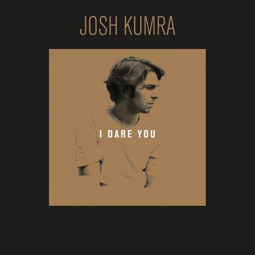 I Dare You di Josh Kumra