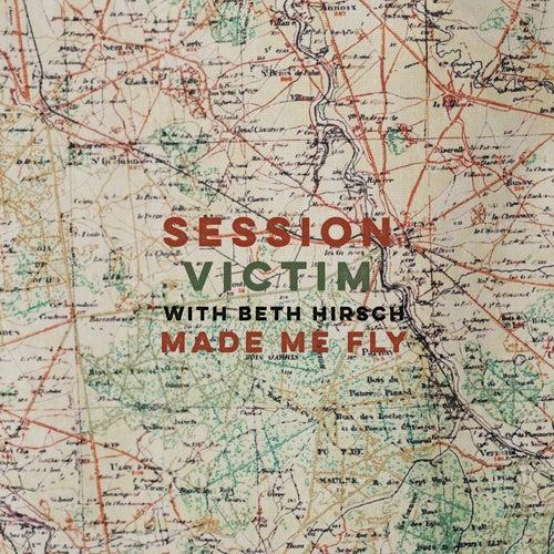 Made Me Fly de Session Victim