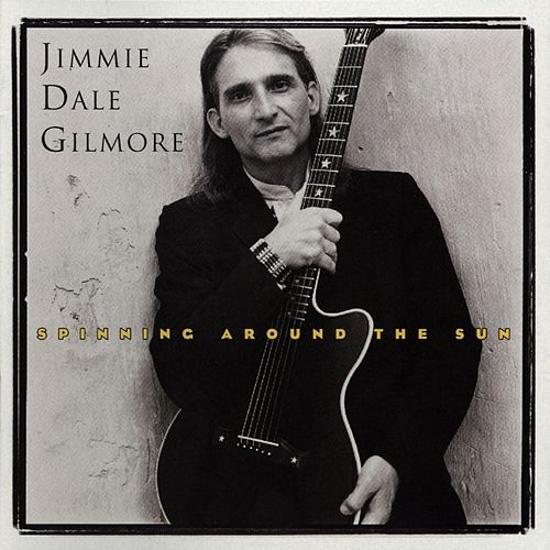Spinning Around The Sun de Jimmie Dale Gilmore