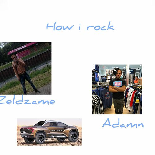 How I Rock by Zeldzame
