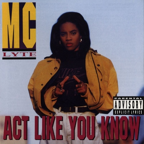 Act Like You Know (Explicit Version) de MC Lyte