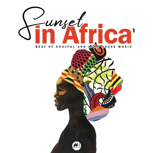 Sunset in Africa Vol.1 (Best Of Soulful and Afro House Music) by Various Artists