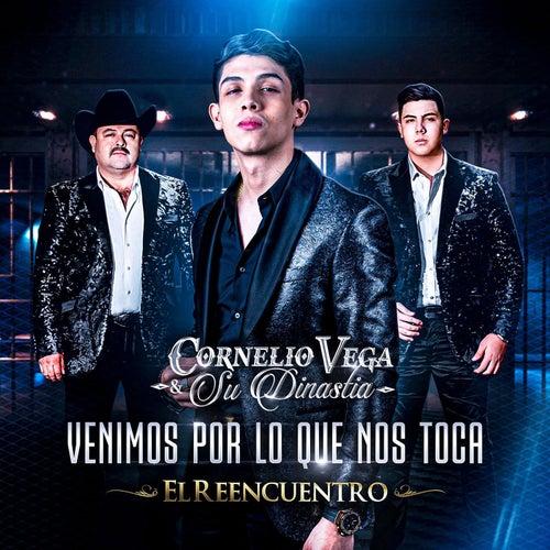 Venimos por Lo Que Nos Toca by Cornelio Vega y su Dinastia