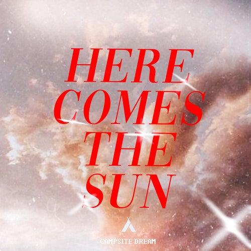 Here Comes The Sun van Campsite Dream