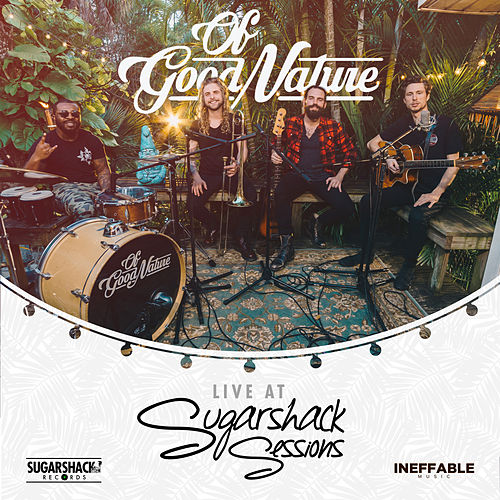 Of Good Nature Live at Sugarshack Sessions by Of Good Nature