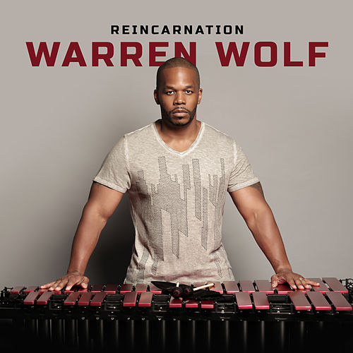 Reincarnation by Warren Wolf