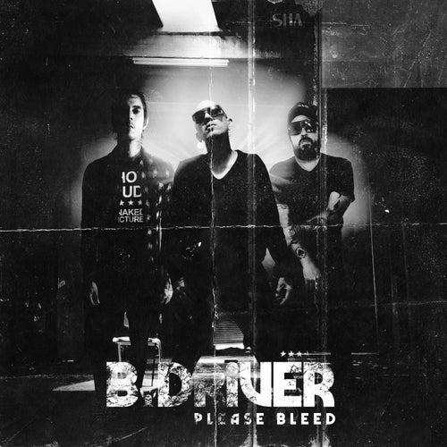 Please Bleed de B.Driver