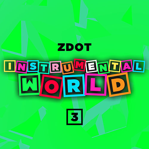 Instrumental World 3 by Z Dot (Pocus. Dangerous D)