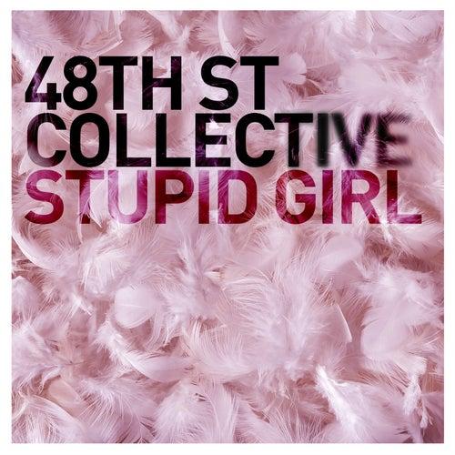 Stupid Girl von 48Th St. Collective