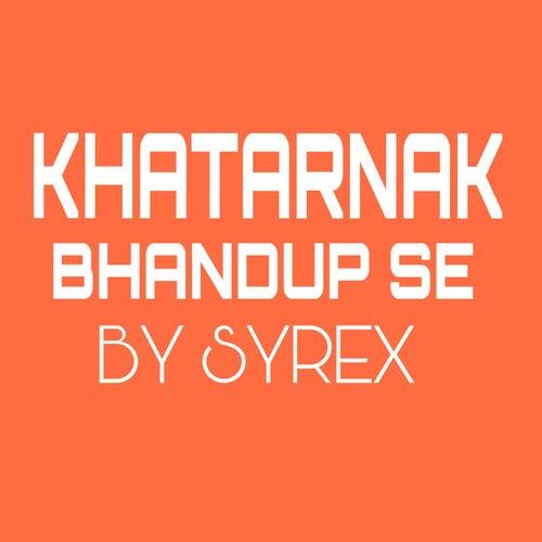 Khatarnak Bhandup Se von Syrex
