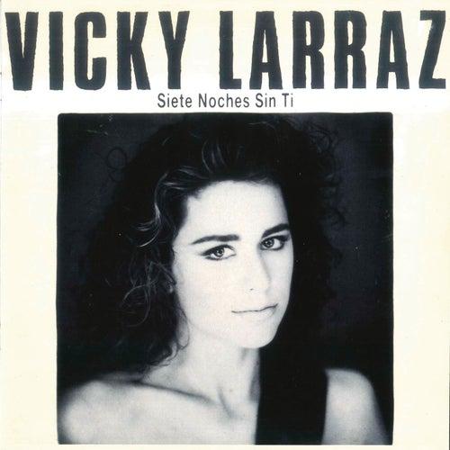 Siete Noches Sin Ti de Vicky Larraz