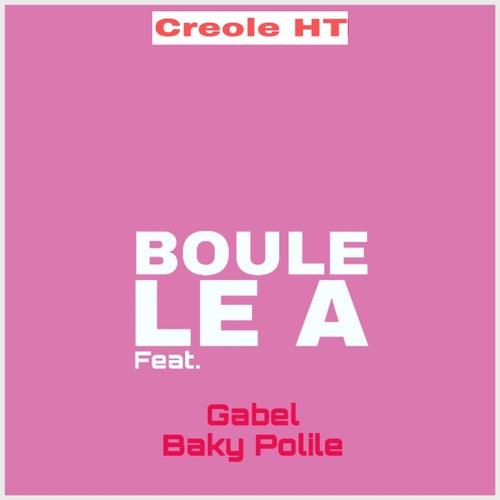 Boule Le A by Creole HT