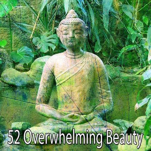 52 Overwhelming Beauty by Lullabies for Deep Meditation