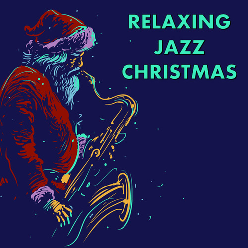 Relaxing Jazz Christmas de Various Artists