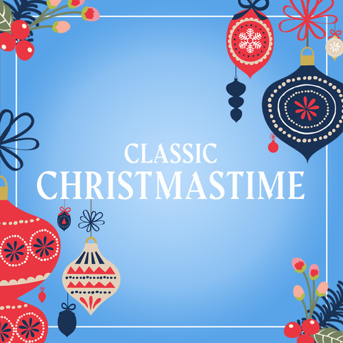 Classic Christmastime de Various Artists