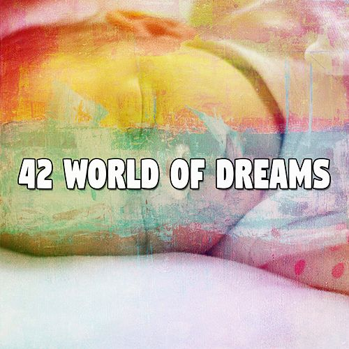 42 World of Dreams by Relaxing Music Therapy