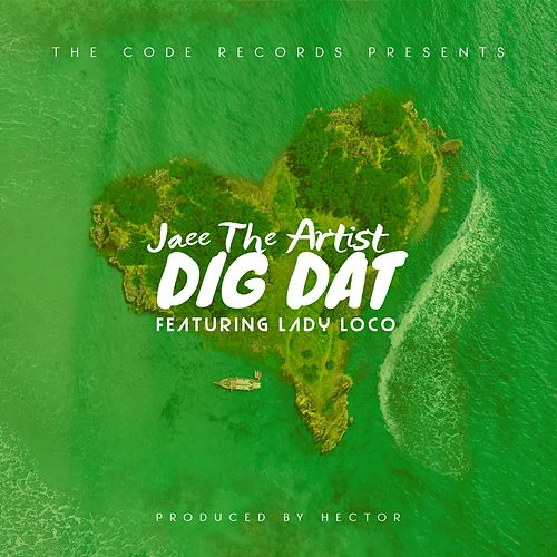 Dig Dat by Jaee The Artist