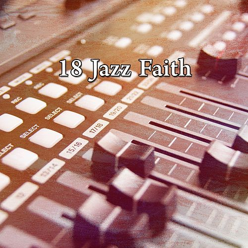 18 Jazz Faith von Chillout Lounge