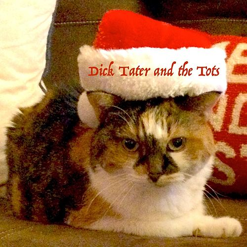 Happy Christmas von Dick Tater and the Tots