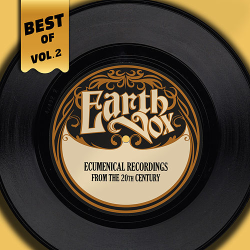 Best Of Earth-Vox Records, Vol. 2 - Ecumenical Recordings From The 20th Century de Various Artists