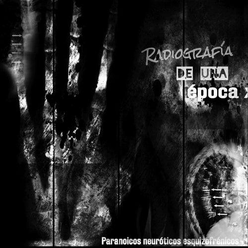 Radiografía de una Época by P-ne