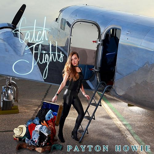 Catch Flights de Payton Howie