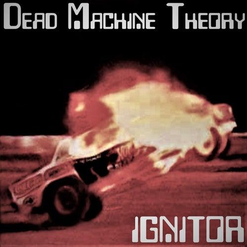 Ignitor de Dead Machine Theory