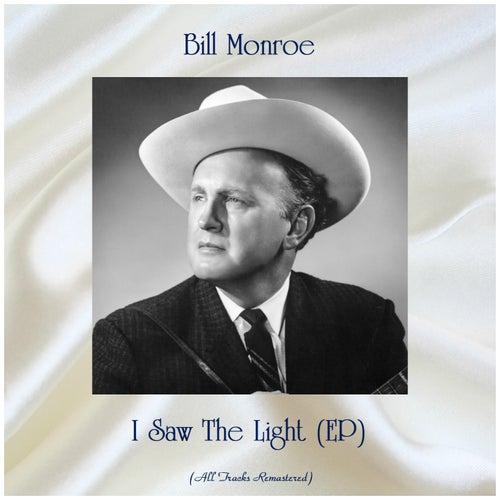 I Saw The Light (EP) (Remastered 2019) de Bill Monroe