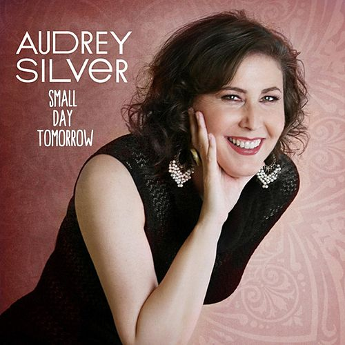 Small Day Tomorrow de Audrey Silver