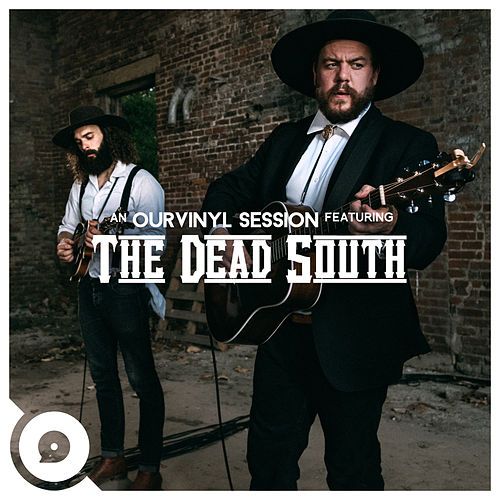 Black Lung (OurVinyl Sessions) di The Dead South