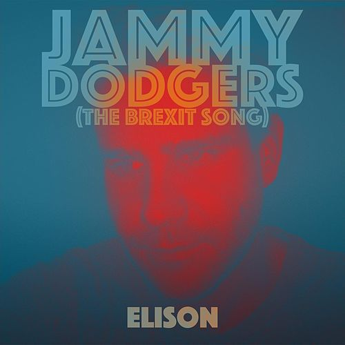 Jammy Dodgers (The Brexit Song) by Elison