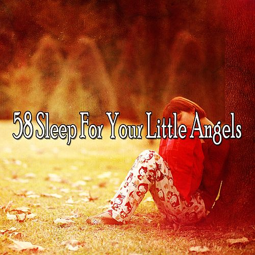 58 Sleep for Your Little Angels von Best Relaxing SPA Music