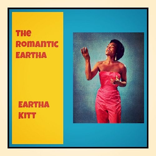 The Romantic Eartha von Eartha Kitt