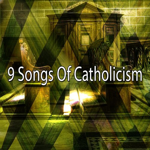 9 Songs of Catholicism by Christian Hymns