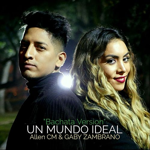 Un Mundo Ideal (Bachata Version) by Allen CM.