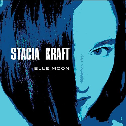 Blue Moon by Stacia Kraft