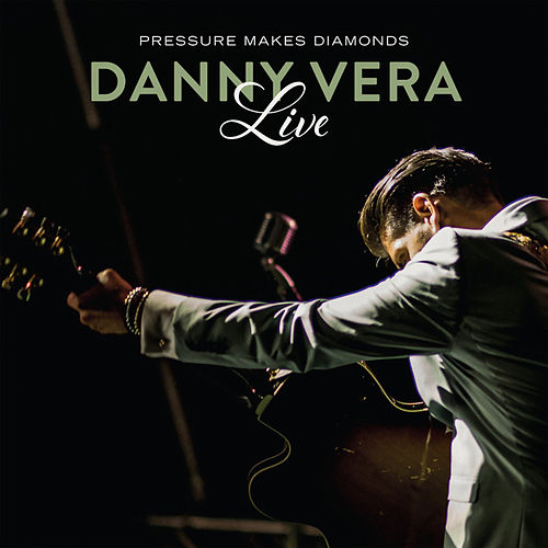 Pressure Makes Diamonds Live van Danny Vera