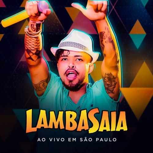 Lambasaia, ao Vivo em São Paulo de Lambasaia